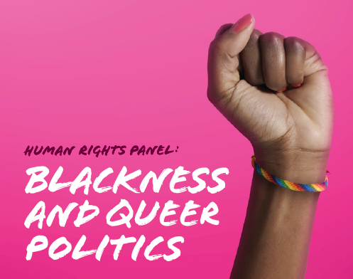 Human Rights Panel: Blackness and Queer Politics