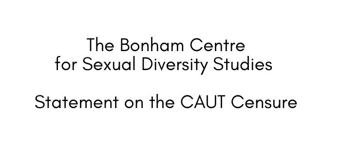 "Black on white text that says, ""The Bonham Centre for Sexual Diversity Studies Statement on the CAUT Censure"""