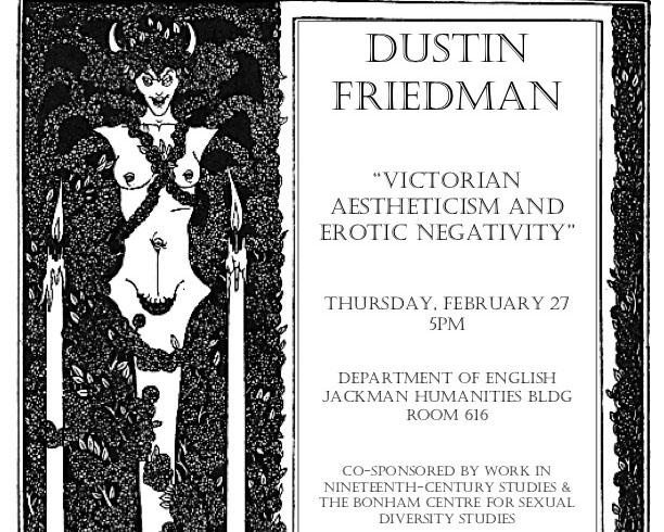 Dustin Friedman: Victorian Aestheticism and Erotic Negativity