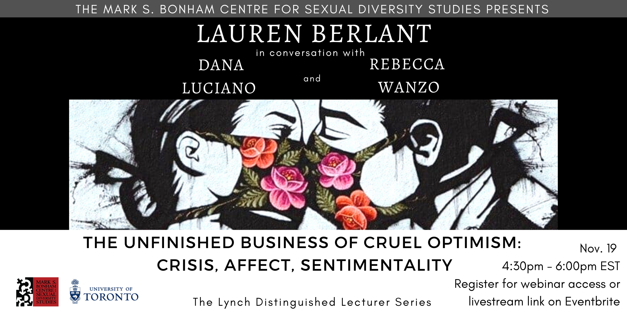 The Lynch Distinguished Lecturer Series   Lauren Berlant in Conversation with Dana Luciano and Rebecca Wanzo: The Unfinished Business of Cruel Optimism
