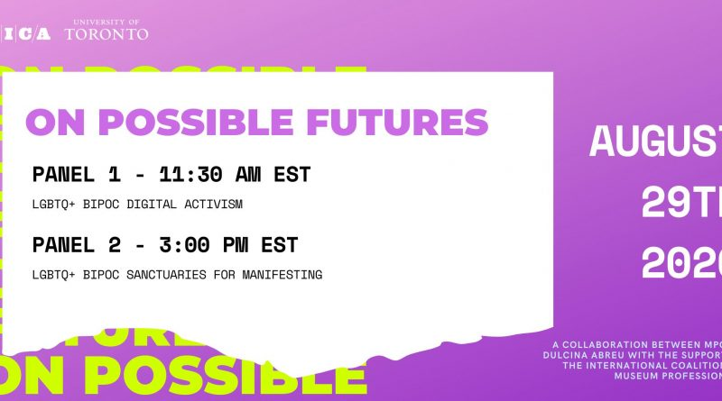 """A banner for """"On Possible Futures"""" on August 29th 2020, with Panel 1 at 11:30am EST on LGBTQ+ BIPOC Digital Activism, and Panel 2 at 3:00PM EST on LGBTQ+ BIPOC Sanctuaries for manifesting. A collaboration between MPOC & Dulcina Abreu with the support of the international coalition of museum professionals."""