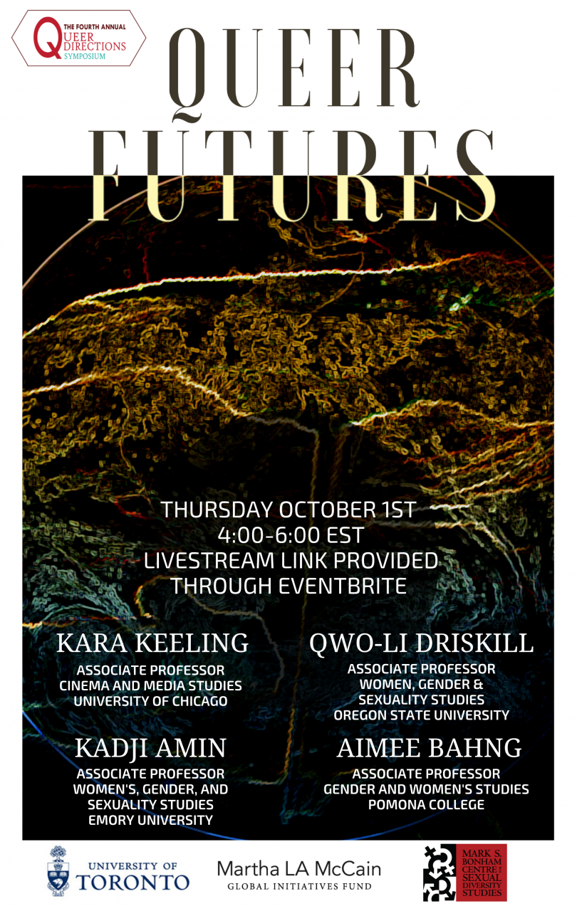 Poster for Queer Futures featuring date and registration information as well as Panelists' names and titles overlaid across an abstract image of the world. The UofT logo, Martha LA McCain Global Initiatives Fund logo, and SDS logo are at bottom.