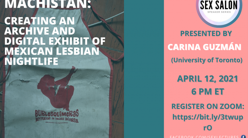 """A banner for The Museo de Machistán: Creating an Archive and Digital Exhibit of Mexican Lesbian Nightlife. The left side of the banner shows a photograph taken by Carina Guzmán (Islandia) in Oaxaca City in 2019 of a vinyl apron made c. 2007 as a promotional item by Mexico City queer burlesque collective """"Burlesquimeras"""". The apron is teal with the stylized silhouette of a person with curves, long hair, and high heels holding one leg up with their hand. The apron text includes the name of the collective, the subtitle """"institurices de belleza universal,"""" and a defunct myspace link. The right side of the banner is an off-pink background with teal text featuring the date and time of the event, and text including the Sex Salon logo and social media."""