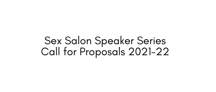Sex Salon Speaker Series Call for Proposals 2021-22