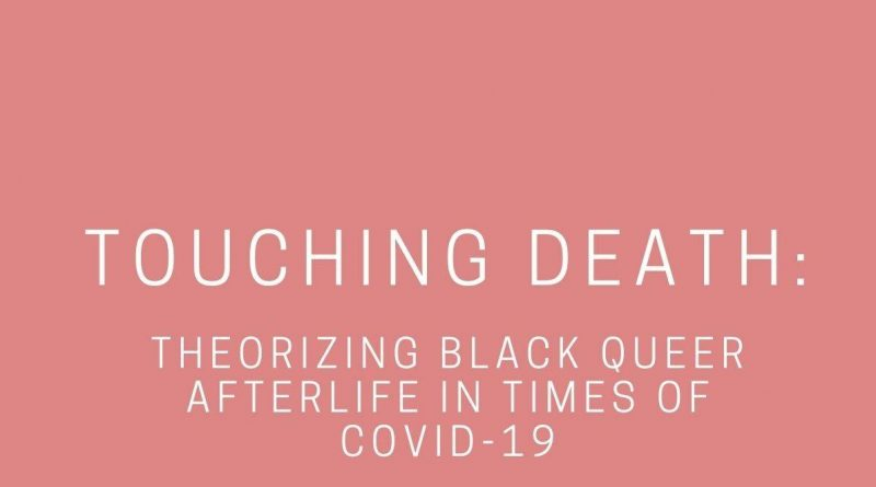 """white text on a light red background, reading the title of the panel, """"Touching Death: Theorizing Black Queer Afterlife in Times of COVID-19"""""""