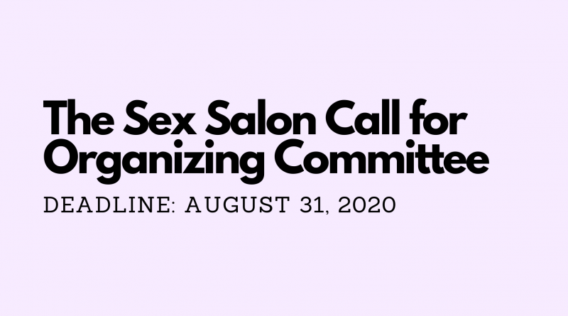 The Sex Salon Call for Organizing Committee - Deadline August 31 2020
